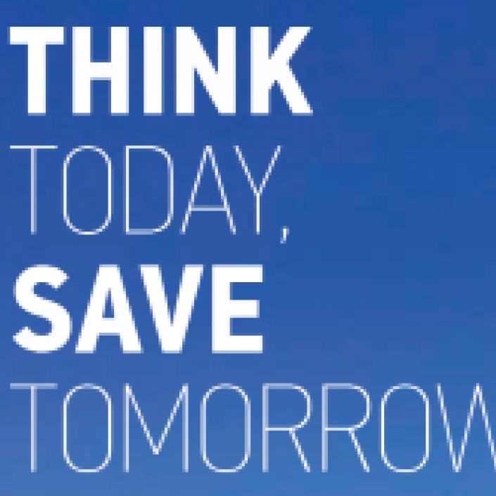 Think today, save tomorrow!